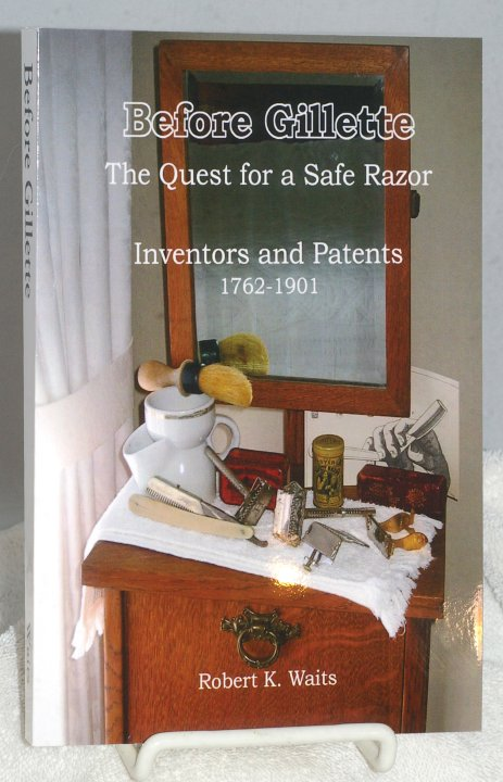 Before Gillette - The Quest for a Safe Razor - Robert K. Waits